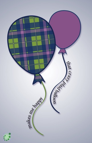 that crazy plaid balloon makes me happy