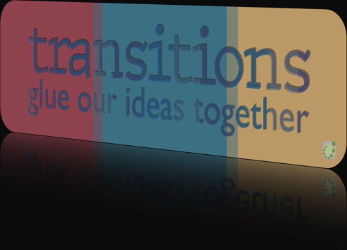 transitions glue our ideas together